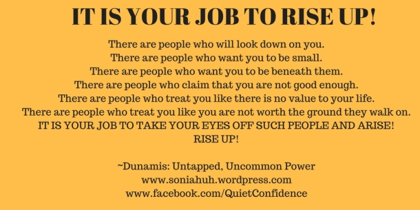 IT IS YOUR JOB TO RISE UP!